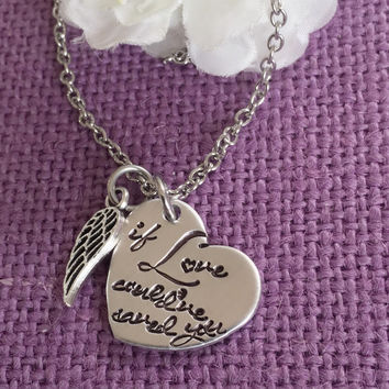Memorial Jewelry Necklace - Remembrance Jewelry - If loce could've saved you - Sympathy gift - Loss of loved one - In Memory