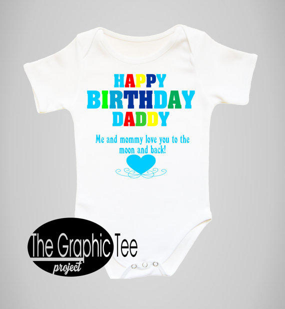 Happy Birthday Daddy Baby Boy Bodysuit From TheGraphicTeeProject