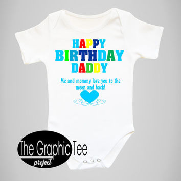 Happy Birthday Daddy Baby Boy Bodysuit Shirt