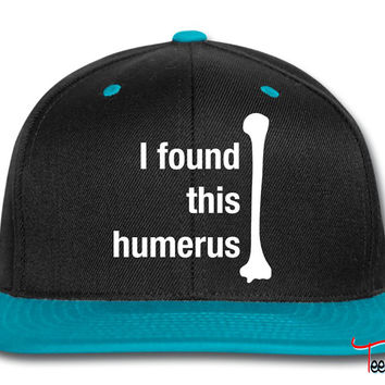 I Found This Humerus Snapback