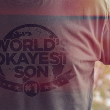 World's Okayest Son - Funny Men's Tee - Men's Fashion Fit Shirt - Hipster Graphic Tee - Plastisol Transfer Black Grey White Apparel
