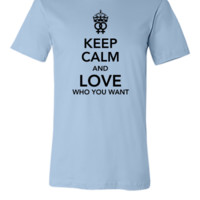 keep calm and love who you want - lesbian - Unisex T-shirt