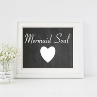 Mermaid soul quote print, wall art print poster, for apartment, dorm room, or home decor, 4x6, 8x10, 11x14, 13x19