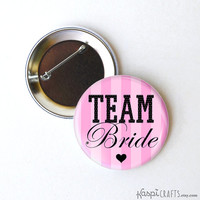 Team bride buttons, team bride, wedding party, bachelorette buttons, wedding party pins, bachelorette favors, 2.25 inch buttons