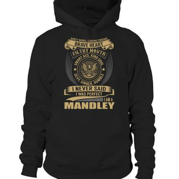 I Never Said I Was Perfect, I Am a MANDLEY