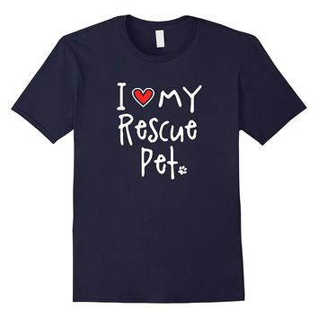 I LOVE MY RESCUE PET Paw Print Heart Friend Animal T Shirt