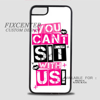 MEAN GIRLS YOU CANT SIT WITH US - iPhone 5C Case