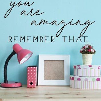 You Are Amazing Wall Quote Decal