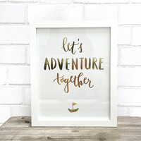 """Let's Adventure Together"" Metallic Gold Foil Print"