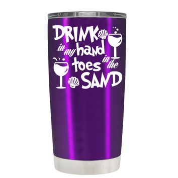 Drink in my Hand Toes in the Sand on Violet 20 oz Tumbler Cup