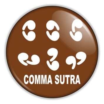 "Funny Button - Comma Sutra 2.25"" Button pinback or magnet"