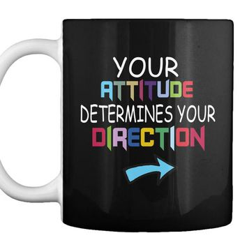 Your attitude determines your direction Back to school