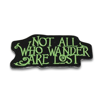 Not All Who Wander Are Lost Patch