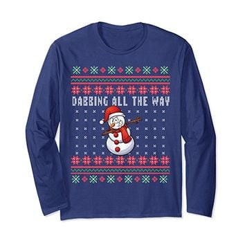 Dabbing All The Way Snowman Ugly Christmas Long Sleeve Shirt