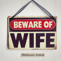 Gift for Husband / Couples Sign / Funny Sign / Signage / Man Cave / Beware Of / Valentines Gift for Men / Office Decor