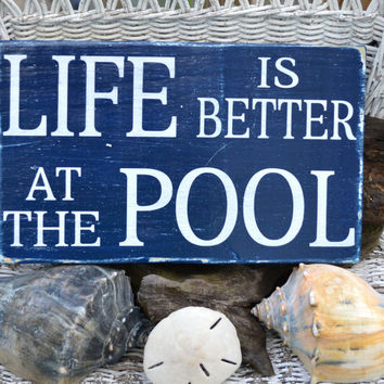 Life Is Better At The Pool, Pool Sign, Outdoor Decor, Wood Sign, Pool Decor, Summer, Hand Painted