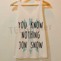 You Know Notthing Jon Snow Shirt Game of Throne Shirts Tank Top  Women Size S-M, L-XL
