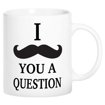 I Mustache You A Question Funny Novelty Ceramic Coffee Mug Cup with Gift Box