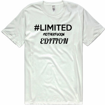 #LIMITED EDITION  t-shirt