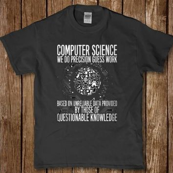 Computer science we do precision guess work t-shirt