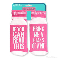 "Simply Southern ""If you can read this, bring me a glass of wine"" Socks"