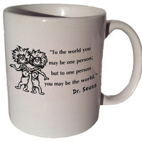 "Dr. Seuss Thing 1 Thing 2 ""To the world you may be one person but to one person you may be the world"" quote 11 oz coffee tea mug"