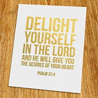 "Psalm 37: 4 Delight yourself in the Lord Gold Print (Unframed), Christian Art, Gold Foil Print, Gold Foil Art, 8x10"", TC-012G"