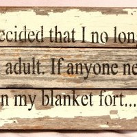 I Have Decided That I No Longer Want to Be an Adult - Reclaimed Tobacco Lath Art Sign - 14-in x 6-in