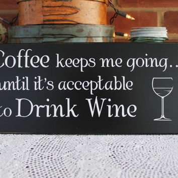 Wood Sign Coffee keeps me going Wine Plaque Wall Decor