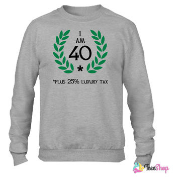 50 - 40 plus tax Crewneck sweatshirtt