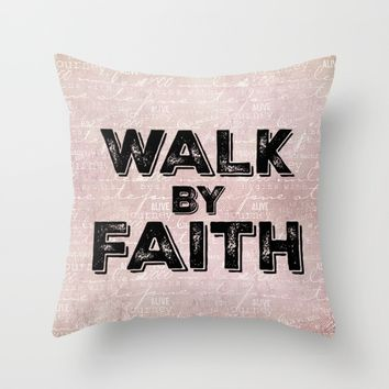 Inspiration: Walk by Faith  Throw Pillow by Quote Life Shop