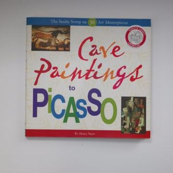 Cave Paintings to Picasso By Henry Sayre (2004, Hardcover, Chronicle Books)