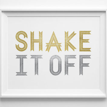 Shake It Off Print, Gifts for Teen Girls, Teen Room Decor College Dorm Room Decor, Matte Gold Silver White Decor, Teen Girl Christmas Gift