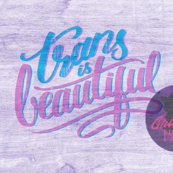 Trans is Beautiful SVG cut file for Cricut and Silhouette cutting machines