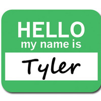 Tyler Hello My Name Is Mouse Pad