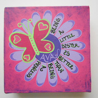 Being A Little Sister Is Better Than Being A Princess - 6x6 Stretched Canvas - Butterfly/Flower Wall Art - Pink & Green - Nursery Wall Art