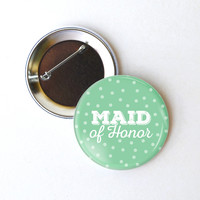 Bachelorette Party Favors - Maid of Honor Polka Dots Wedding Party Button