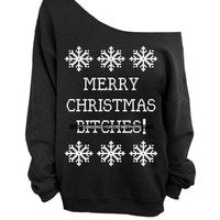 Merry Christmas B*tches - Ugly Christmas Sweater - Black Slouchy Oversized CREW