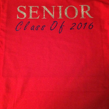 senior shirts  class of  2016 ect