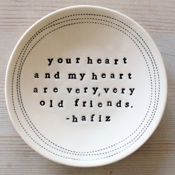 "MADE TO ORDER 5"" dish hafiz quote."