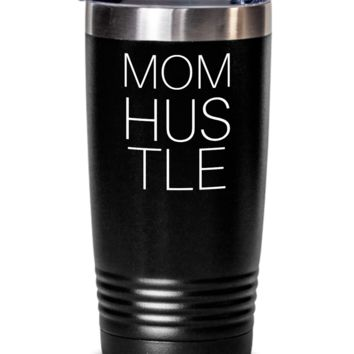 Mom Hustle Coffee & Tea Tumbler Cup Black for Work At Home Moms - Her Office Cup For Coffee Break - Motivational Gift For Wife
