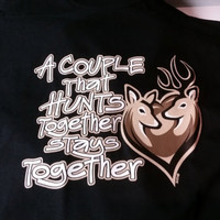 a couple that hunts together stays together t-shirt cool funny tshirts cute gift deers couples tee shirt love
