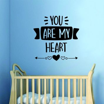You Are My Heart Decal Sticker Wall Vinyl Art Wall Bedroom Room Home Decor Inspirational Kids Baby Nursery Playroom Son Daughter