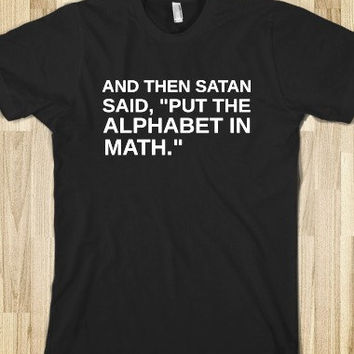 And Then Satan Said Put The Alphabet In Math