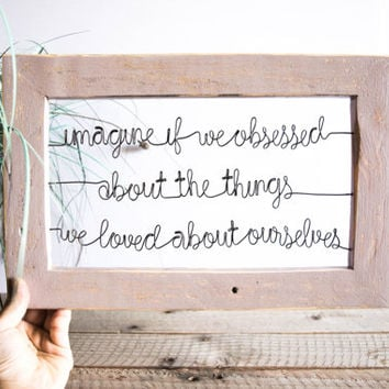 Imagine If We Obsessed Framed Wire Quote // Gray Owl + Dark Bronze // Reclaimed Wood // Housewarming Gift // Wedding Gift
