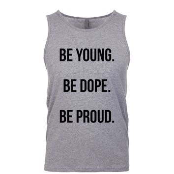 Be Young Be Dope Be Proud  Men's Tank