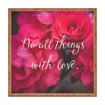 Maybe Sparrow Photography Do All Things With Love Roses Square Tray