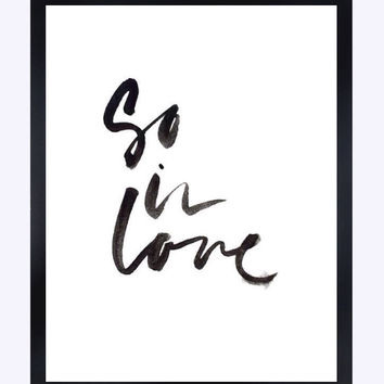 So in love tumblr pintrest quote typographic Print word painting art print decor bedroom quote Typography tumblr room decor framed quotes