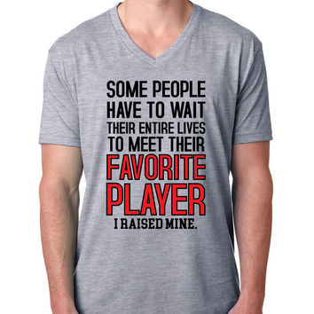 Some people have to wait their entire lives to meet their favorite player. I raised mine V Neck T Shirt