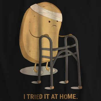 I Tried It At Home Funny T-shirt
